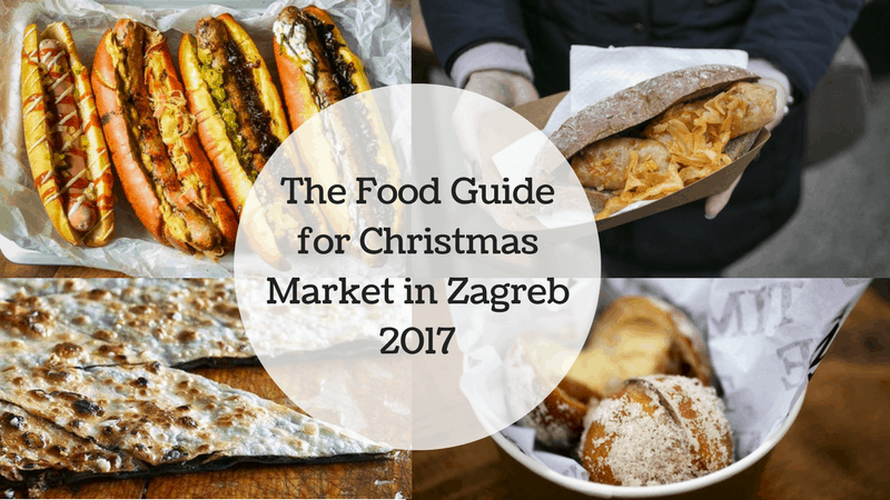 The Food Guide for Christmas Market in Zagreb 2017